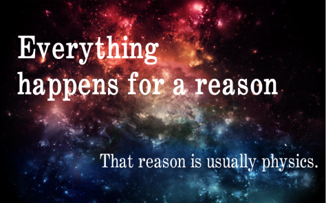 The reason is usually physics